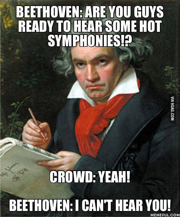 I Can T Hear You Beethoven Music Memes Music Humor Music Puns