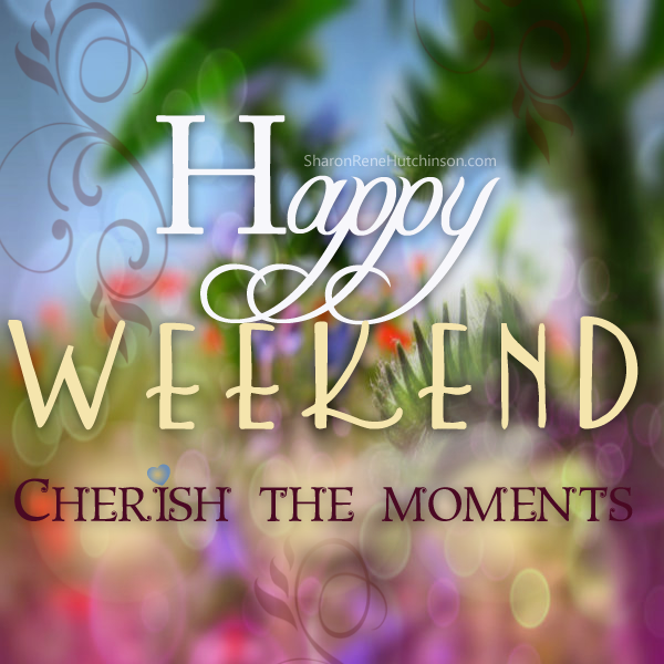 Charming Happy Quotes : Happy Weekend We Love Our Weekends With Family U0026 Friends  Priceless Moments