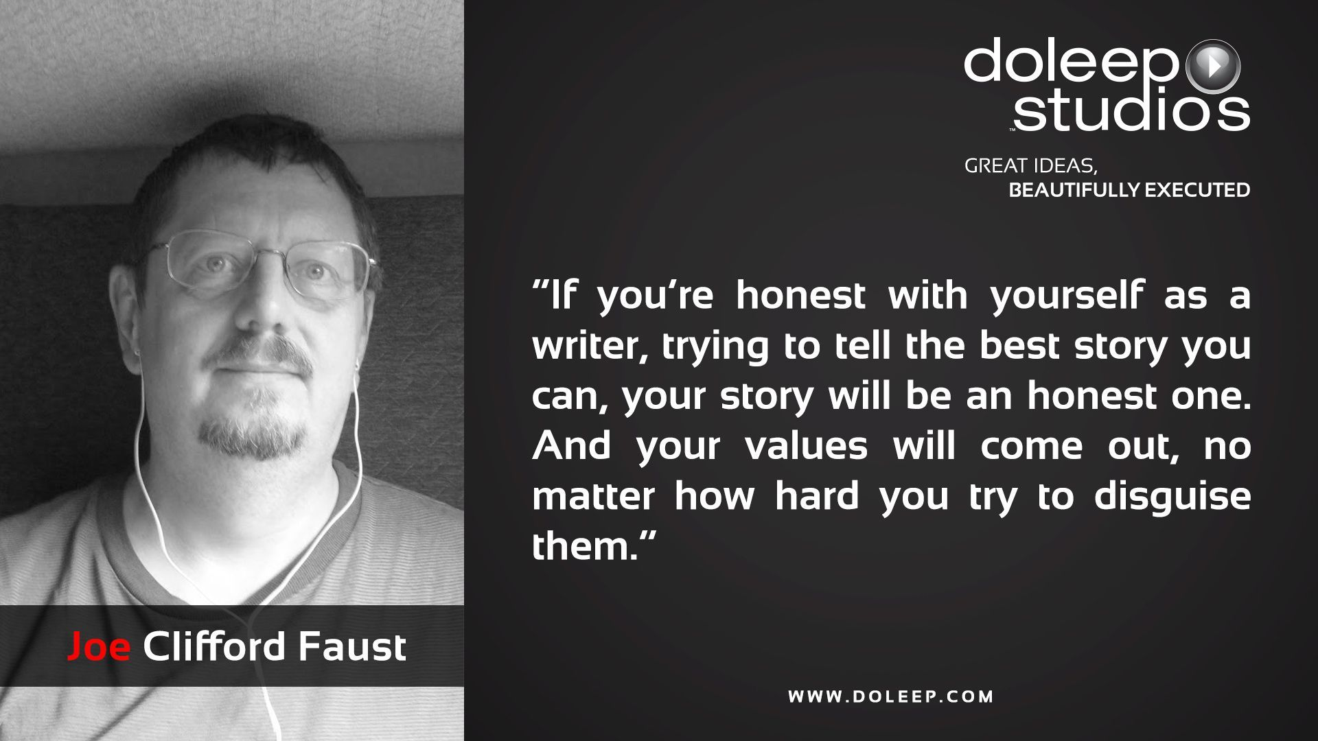"""""""If you're honest with yourself as a writer, trying to tell the best story you can, your story will be an honest one. And your values will come out, no matter how hard you try to disguise them.""""  #business #entrepreneur #fortune #leadership #CEO #achievement #greatideas #quote #vision #foresight #success #quality #motivation #inspiration #inspirationalquotes #domore #dubai#abudhabi #uae www.doleep.com #howtodisguiseyourself """"If you're honest with yourself as a writer, trying to tell th #howtodisguiseyourself"""