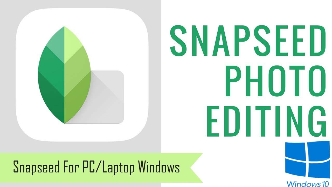 Download Snapseed for PC/Laptop Windows 10/8/7 For Free