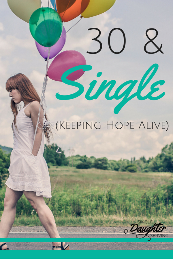 30 single keeping hope alive sds blog posts pinterest trust single 30 keeping hope alive trusting in god means trusting his timetable your 30s dont have to be a time of quiet desperation read how you can ccuart Choice Image