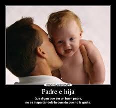 Resultado De Imagen Para Frases Del Amor Padre Hija Padre