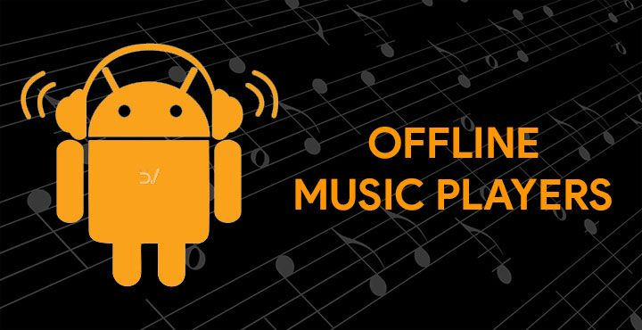 10 Best Offline Music Players for Android Offline music