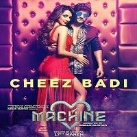 Neha Kakkar Udit Narayan Cheez Badi Song Free Download Songspk Track Information Name Cheez Badi Machine Singe Mp3 Song Download Machine Songs Mp3 Song
