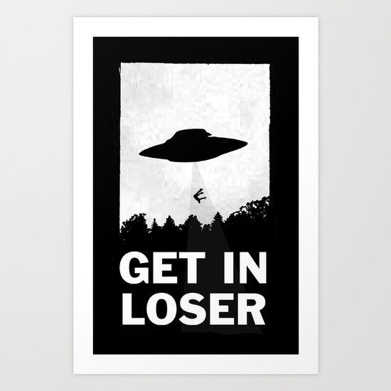 Get in loser funny art print