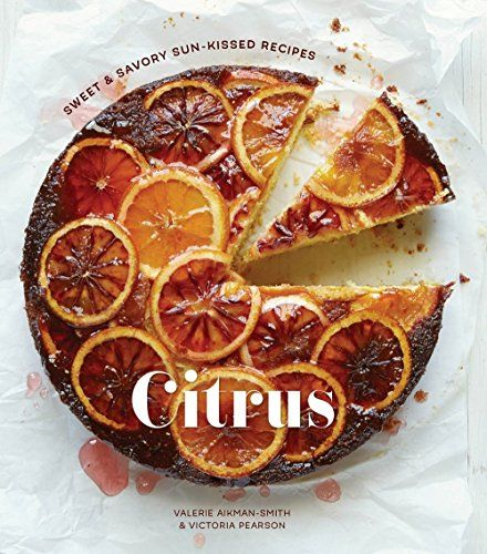 Food lovers diet citrus sweet and savory sun kissed recipes food lovers diet citrus sweet and savory sun kissed recipes forumfinder Choice Image