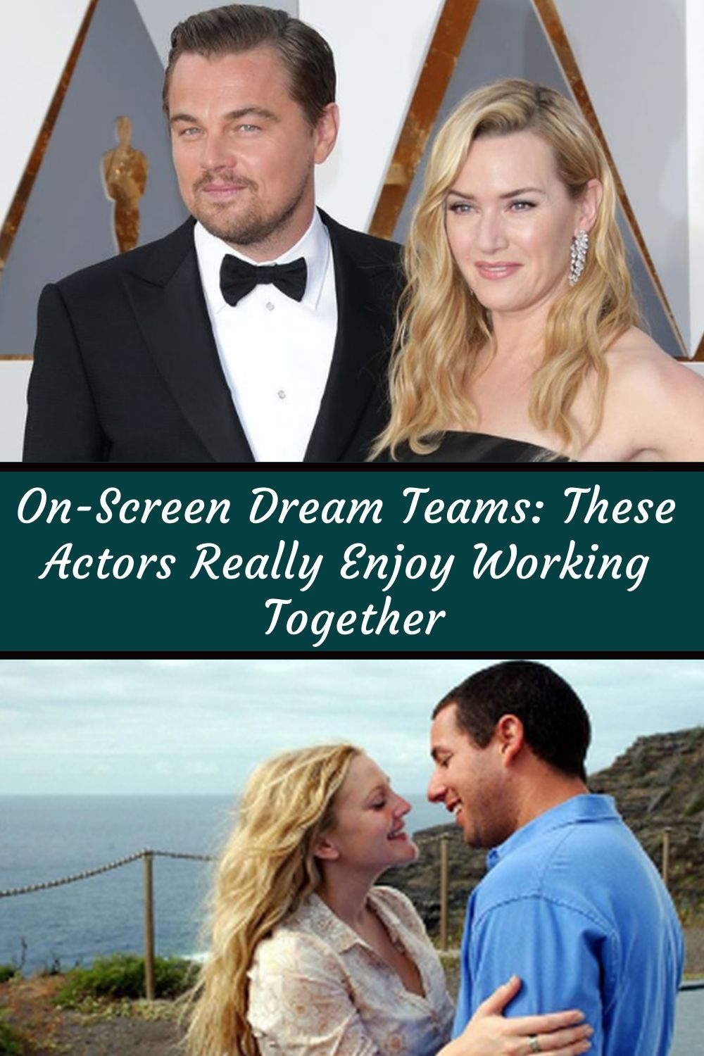 OnScreen Dream Teams These Actors Really Enjoy Working Together