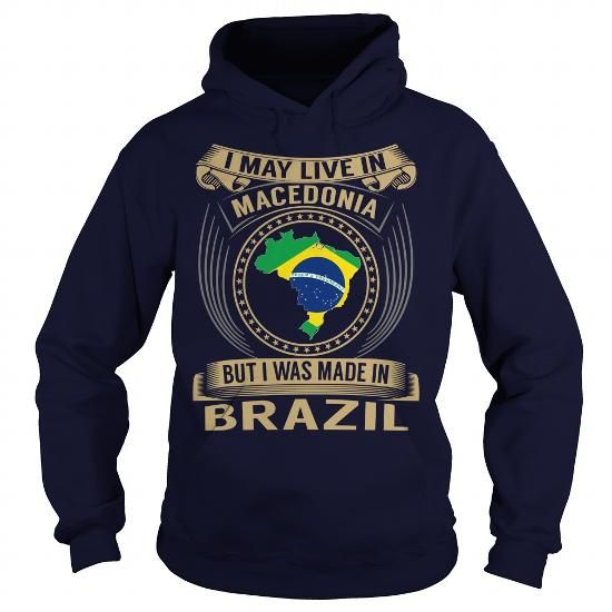 I May Live In Macedonia But I Was Made In Brazil #Macedonia