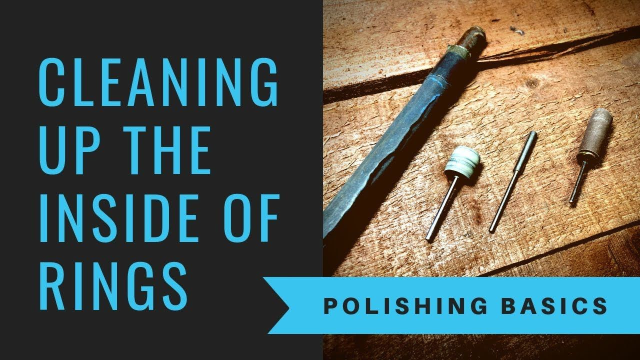 How to clean up the inside of rings polishing basics