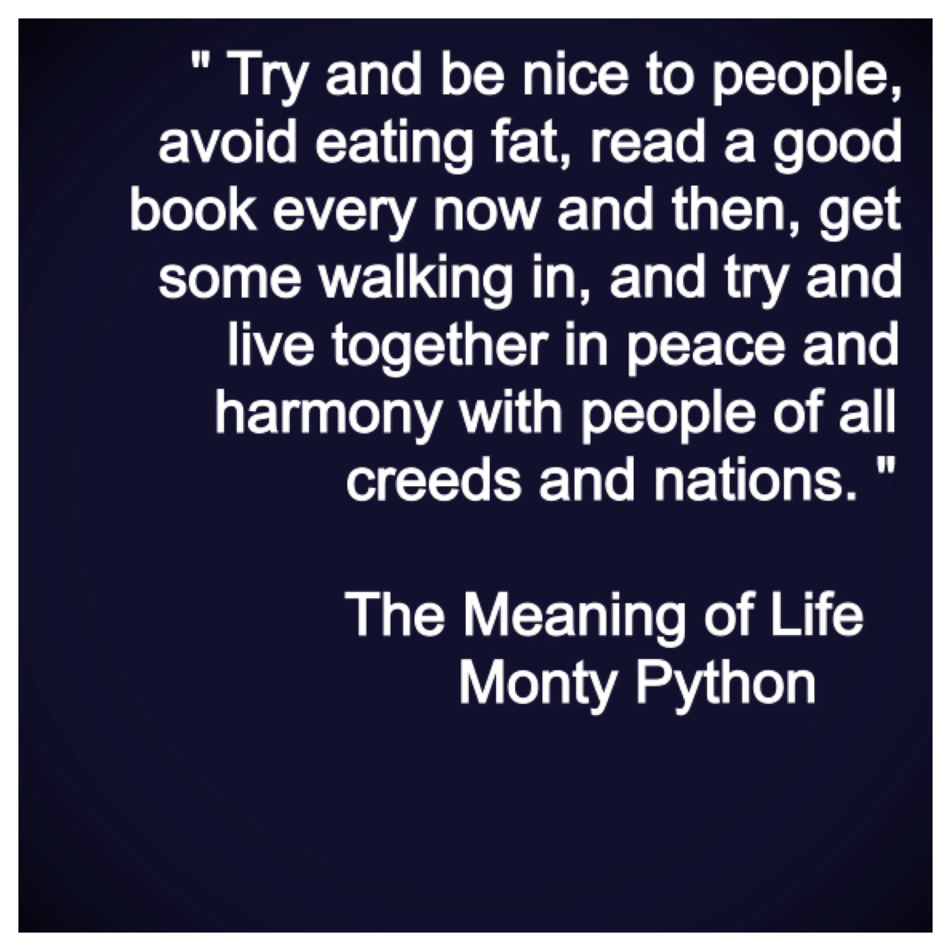 Attractive Monty Python: The Meaning Of Life Quote