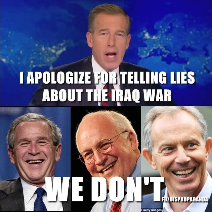 "Brian Williams - ""I apologize for telling lies about the Iraq war."" Bush Jr. Cheney & Blair ""We don't"""