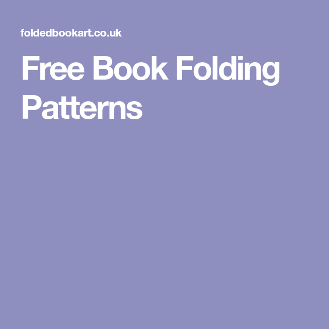 free book folding patterns book folding patterns free. Black Bedroom Furniture Sets. Home Design Ideas