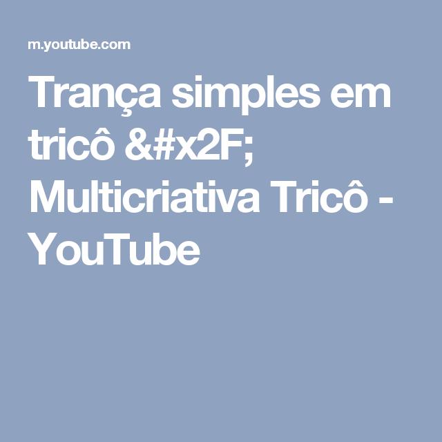 Trança simples em tricô / Multicriativa Tricô - YouTube