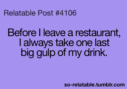 Exactly >>> Dude we get a freaking refill on our drinks and