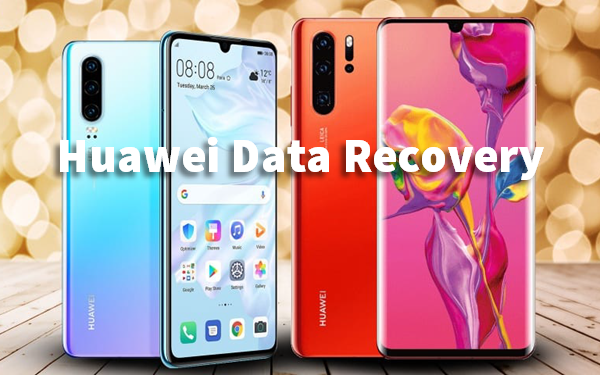 Huawei Data Recovery Recover Photos Sms Contacts From Huawei