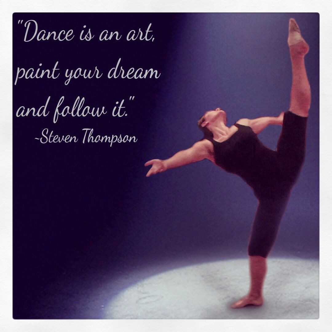 "Dance Is Life Quotes Dance Is Art Paint Your Dream And Follow It.""steven Thompson"
