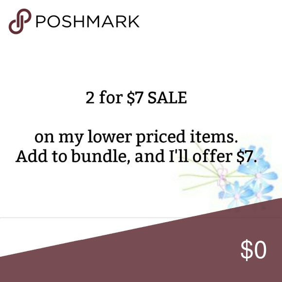 2 for $7 Sale! Add to bundle and I'll accept $7. 2 for $7 sale on my lower priced items! Add to bundle and I'll offer $7, or you can send offer, and I'll accept. Other