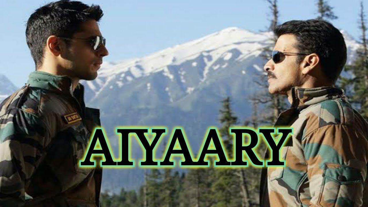 Aiyaary Full Hd Movies Video Songs Screenshot Hindi Latest Song