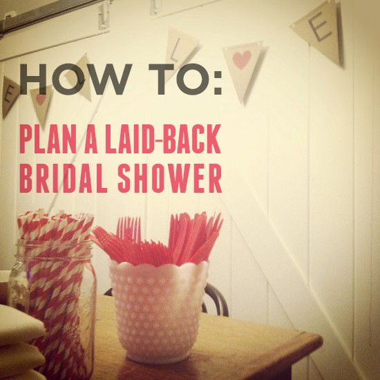 How To Plan A Bridal Shower For A Laid Back Bride Wedding