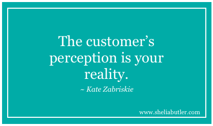 Image result for the customers perception is your reality quote