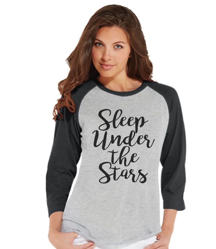 Camping Shirt - Sleep Under The Stars Tshirt - Womens Grey Raglan Top - Ladies Camping, Hiking, Outdoors, Mountain, Nature Shirt - Adult Tee