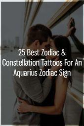 Photo of 25 Best Zodiac & Constellation Tattoos für ein Sternzeichen Wassermann, #Aquarius #Conste…,…