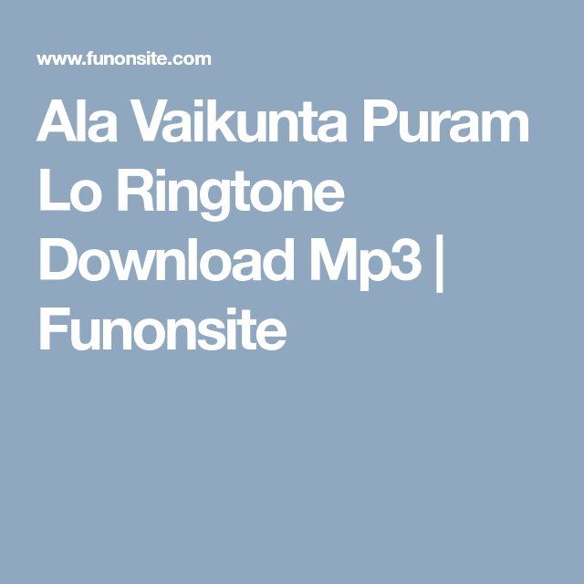 Ala Vaikunta Puram Lo Ringtone Download Mp3 Funonsite Ringtone Download Ala Download