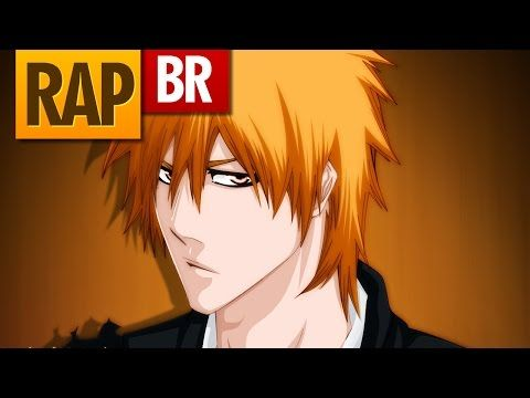 Rap Do Ichigo Bleach Tauz Raptributo 03 Youtube Rap Rap