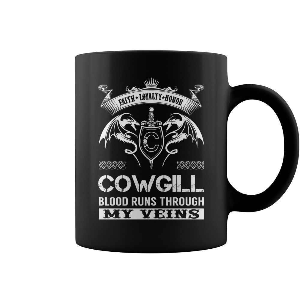 Faith Loyalty Honor COWGILL Blood Runs Through My Veins Name Mug #Cowgill