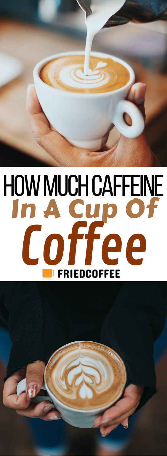 How Much Caffeine In A Cup Of Coffee Coffee Recipes Caffeine Coffee Cups