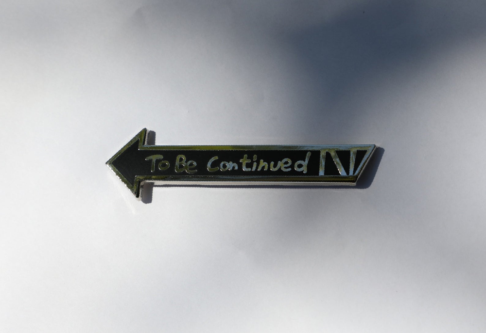 To Be Continued Meme Hard Enamel Pin Badge Etsy Hard Enamel Hard Enamel Pin Enamel Pins