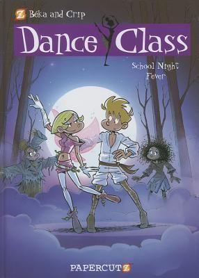 Dance Class #7: School Night Fever. By Beka. Call # J 741.594 BEK