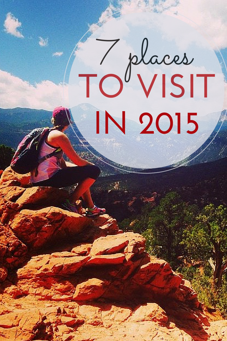 7 places in america to travel to in 2015 | b u c k e t l i s t
