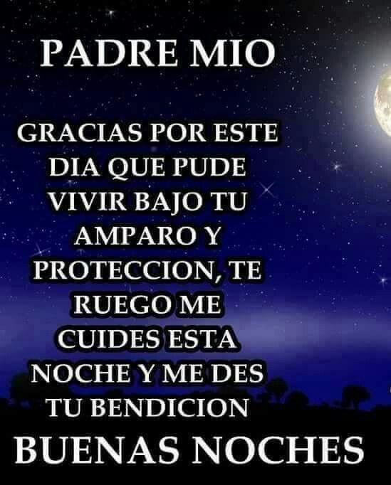 Padre Mio Gracias Por Este Dia Oracion De Buenas Noches Imagenes De Feliz Noche Mejores Frases De Buenas Noches