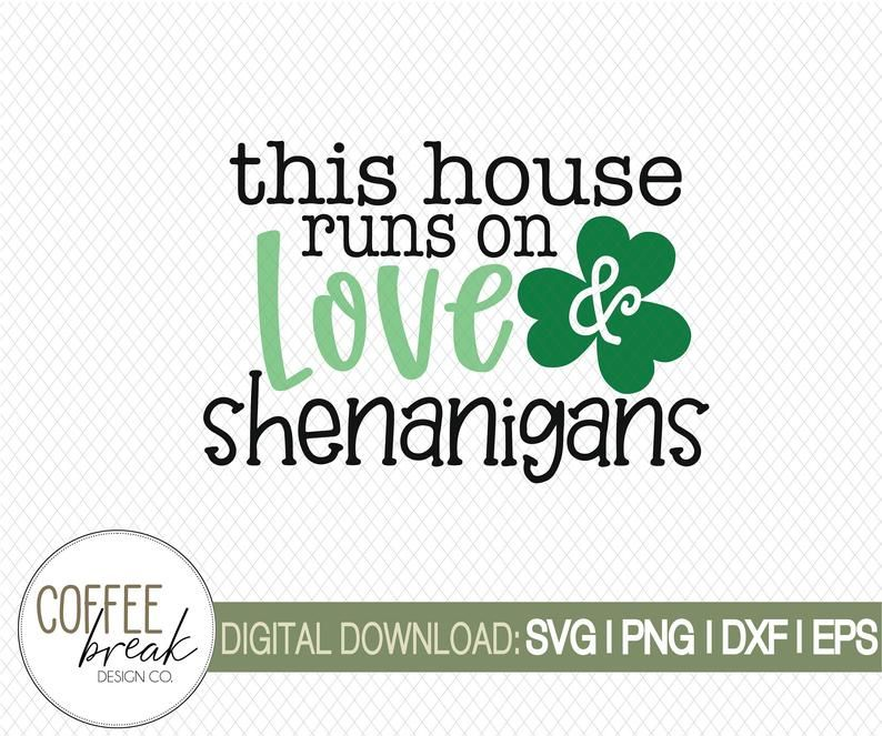 Download This house runs on Love & Shenanigans SVG St Patricks day ...