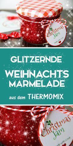 Photo of Weihnachtsmarmelade mit Glitzer. Thermomix Rezept. Geschenke aus der Küche.