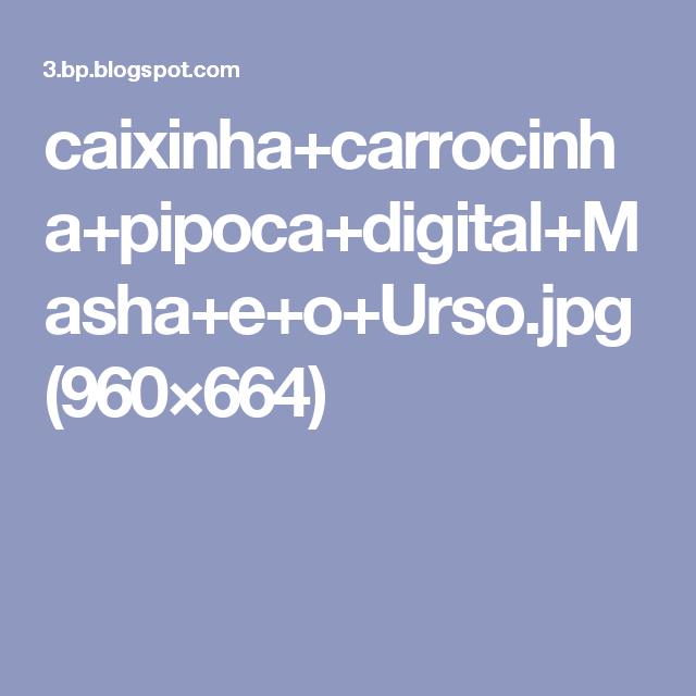 caixinha+carrocinha+pipoca+digital+Masha+e+o+Urso.jpg (960×664)