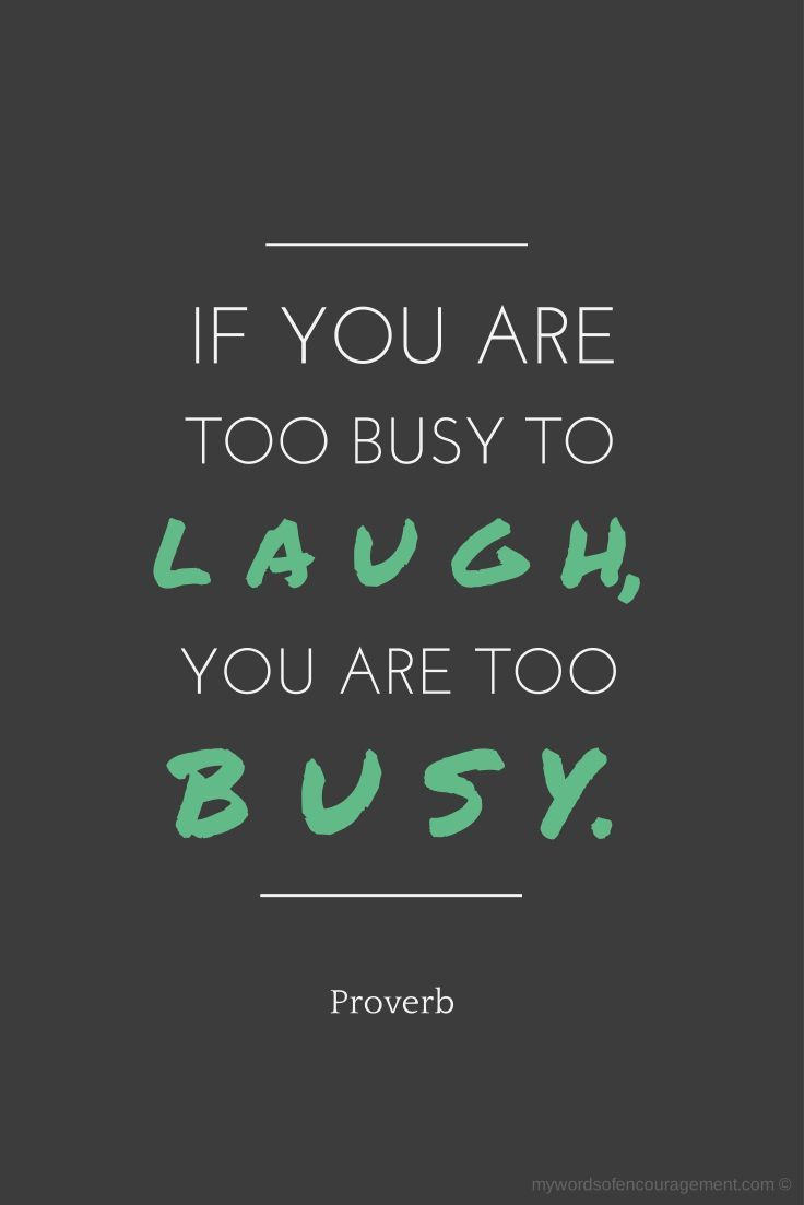 Quotes About Happiness And Laughter Make Time To Laugh  Quotes  Pinterest  Wisdom Thoughts And