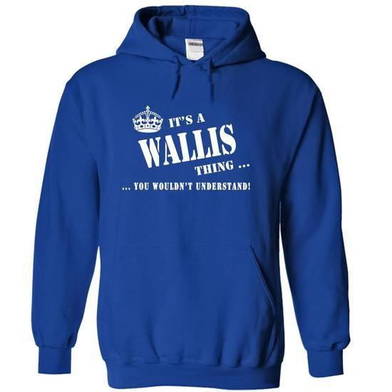 Its a a WALLIS Thing, You Wouldnt Understand! - #white hoodie #sweatshirt kids. MORE INFO => https://www.sunfrog.com/Names/Its-a-a-WALLIS-Thing-You-Wouldnt-Understand-avrza-RoyalBlue-5594496-Hoodie.html?68278