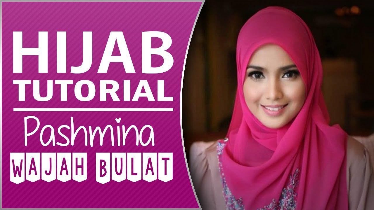 Tutorial Hijab Pashmina Wajah Bulat Hijab Tutorial Pinterest