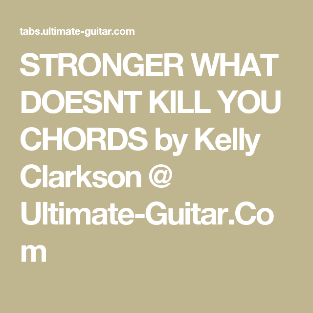 Stronger What Doesnt Kill You Chords By Kelly Clarkson Ultimate