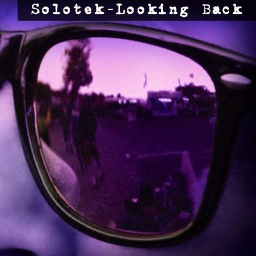 Solotek - Looking Back (FREE DOWNLOAD) by Solotek on SoundCloud