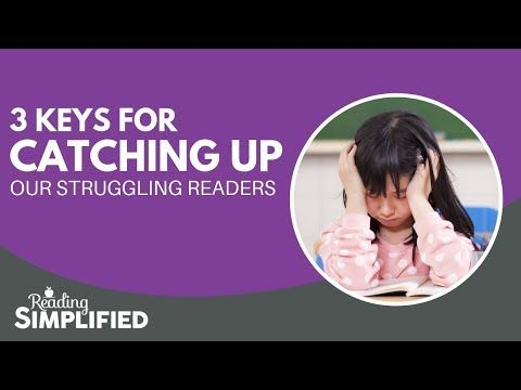 3 Keys for Catching Up Our Struggling Readers - Reading Simplified