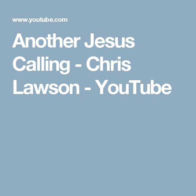 Another Jesus Calling - Chris Lawson - YouTube