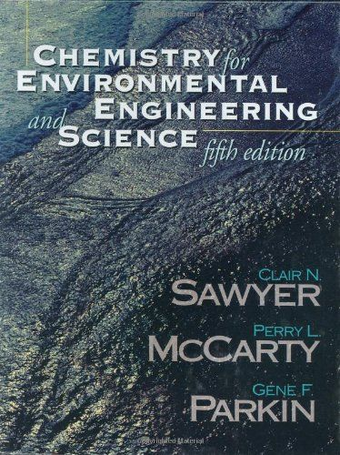 Chemistry For Environmental Engineering And Science Clair Sawyer Perry Mccarty Gene Parkin Environmental Engineering Engineering Science Chemistry