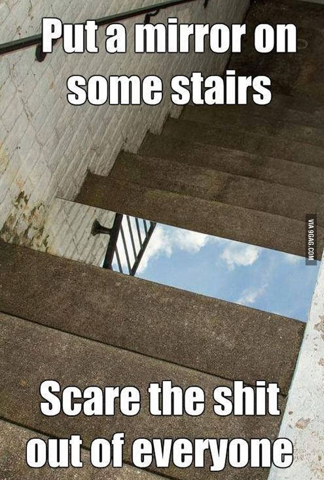 Put A Mirror On Stairs Or Maybe Not So Funny If I