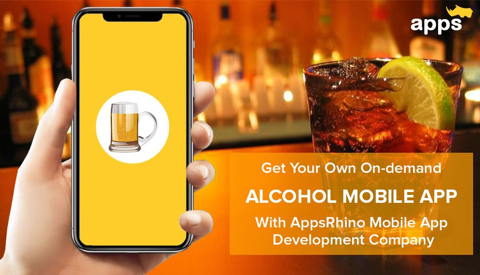 Get ondemand alcohol mobile app from AppsRhino Mobile App