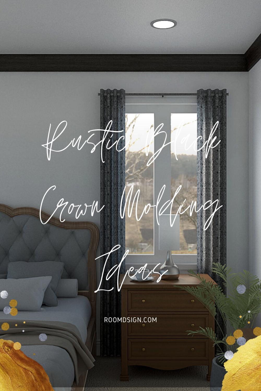 Room Design Com: Rustic Black Crown Molding Ideas In 2020