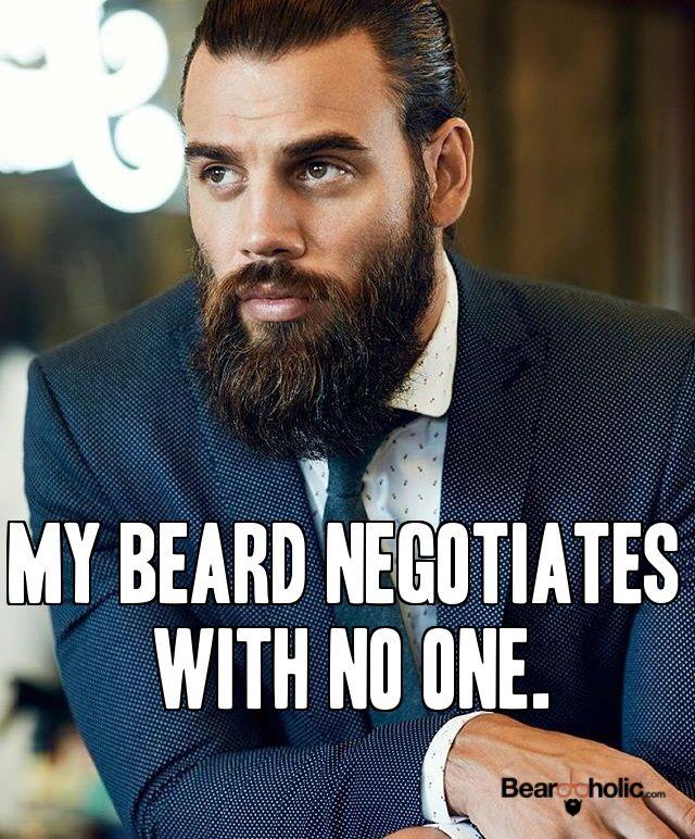 My Beard Negotiates With No One. Keep Calm & Grow A Beard