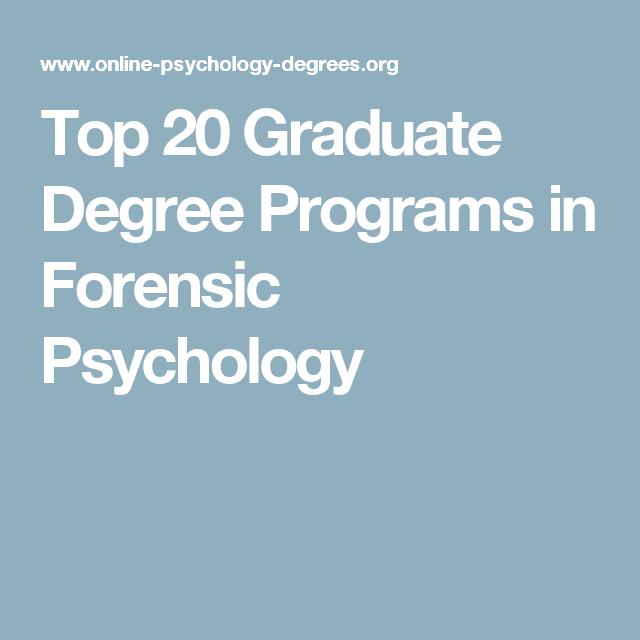 Forensic Psychology Graduate Programs >> Top 20 Graduate Degree Programs In Forensic Psychology So